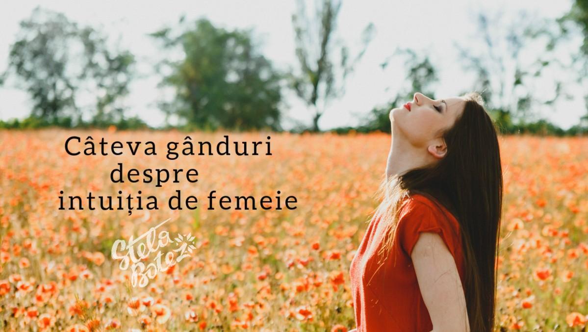 Și totuși femeile au o intuiție extraordinară...