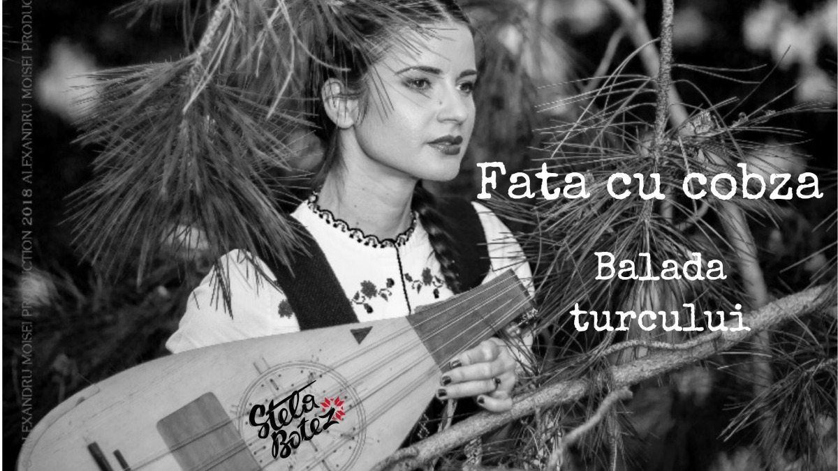 Stela Botez - Balada turcului (official video-lyrics/foto/versuri)